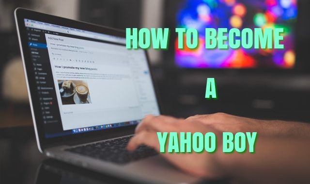 How to become a yahoo boy